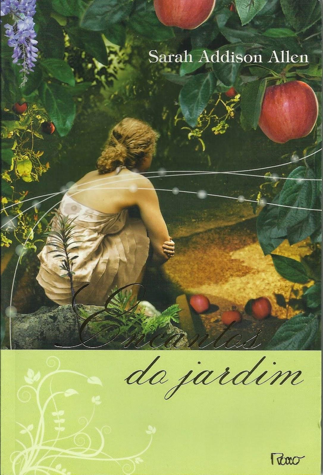 http://www.leituranossa.com.br/2014/05/encantos-do-jardim-sarah-addison-allen.html