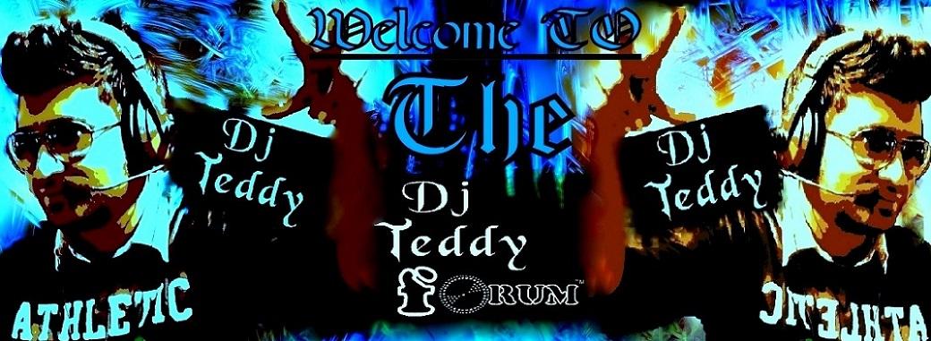 Dj Teddy Forum