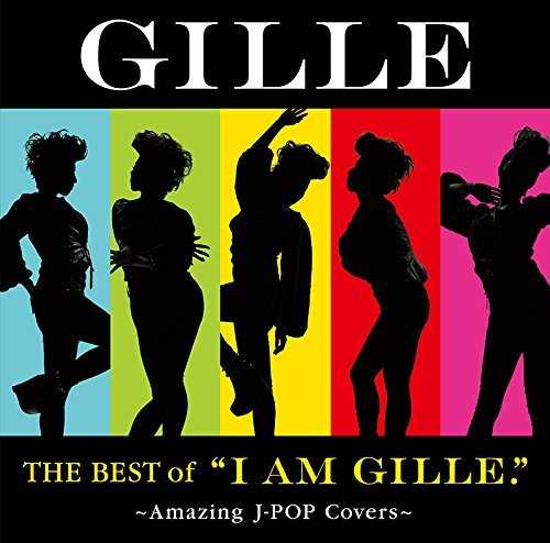 "[Album] GILLE – The Best of ""I AM GILLE.""~Amazing J-POP Covers~ (2015.06.10/MP3/RAR)"