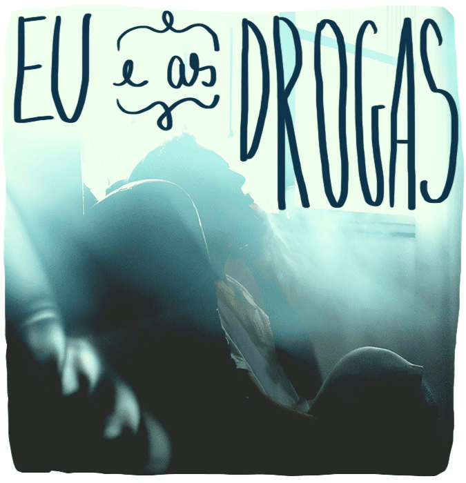 Eu e as drogas