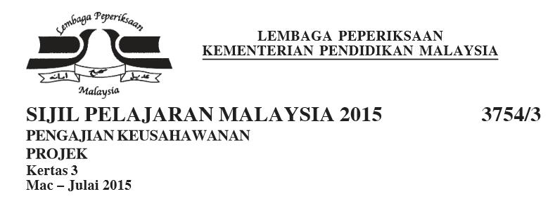 Panduan Kerja Kursus Pengajian Keusahawanan Kertas 3 SPM 2015