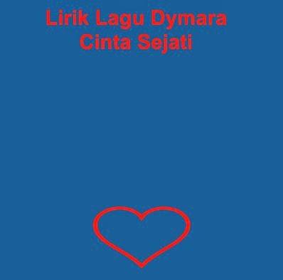 Lirik Lagu Dymara - Cinta Sejati