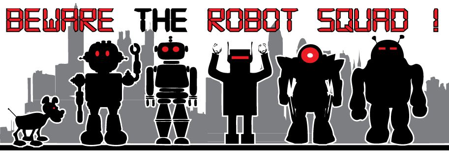 Beware the Robot Squad!