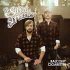 The Sweet Serenades: Balcony Cigarettes