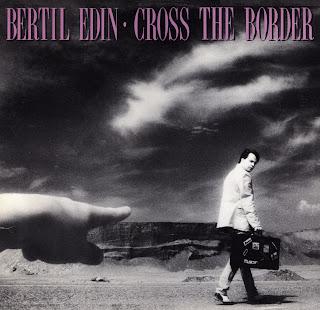 Bertil Edin - Cross The Border