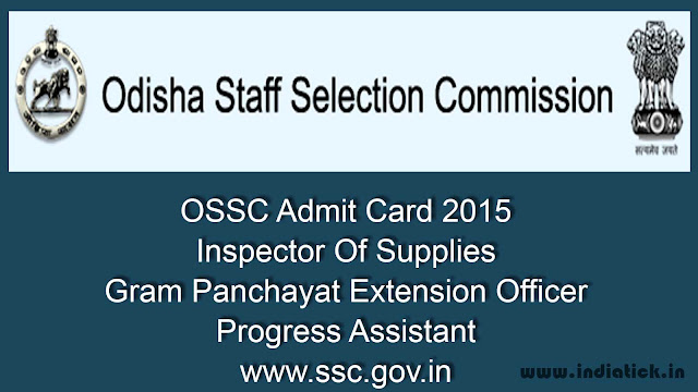 OSSC Admit Card 2015 Inspector Of Supplies Gram Panchayat Extension Officer Progress Assistant