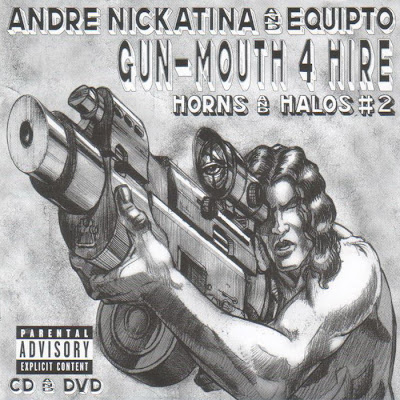 Andre Nickatina & Equipto – Gun-Mouth 4 Hire: Horns And Halos #2 (CD) (2005) (FLAC + 320 kbps)