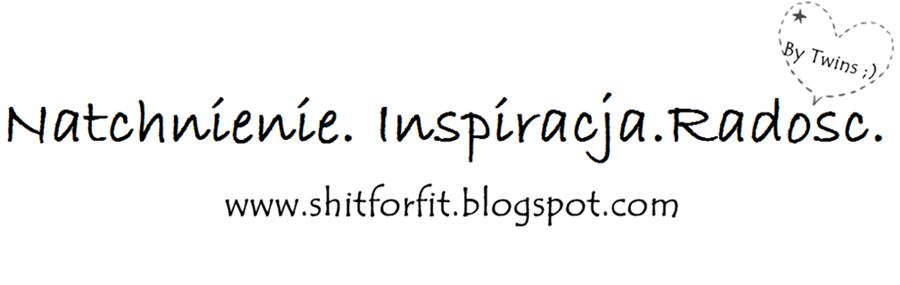 Natchnienie. Inspiracja. Radosc