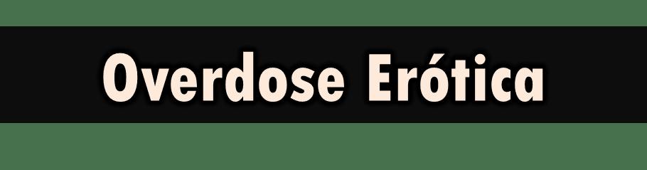 Overdose Erótica
