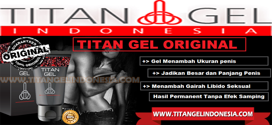 Agen Obat Titan Gel | Titan Gel Original Asli™