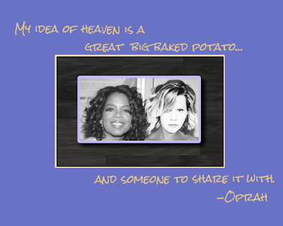 Oprah is my imaginary friend.