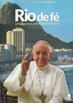 Documentário   Rio de Fé   Um Encontro com o Papa Francisco   DVDRip AVI + RMVB Dublado (2013)