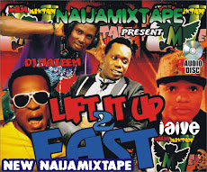 Naija Mixtape : DOWNLOAD NAIJAMIXTAPE ONLINE FT DJ NEEM, DUNCAN MIGHTY WIZKID, LIFT HIM UP 2 DE EAS