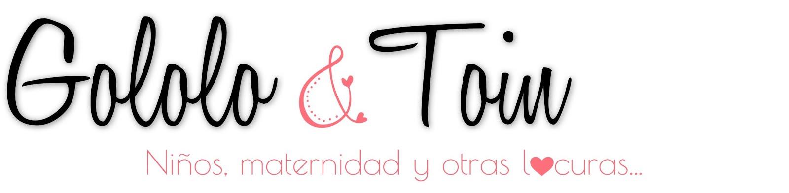 Gololo y Toin: blog de maternidad, educación y niños.