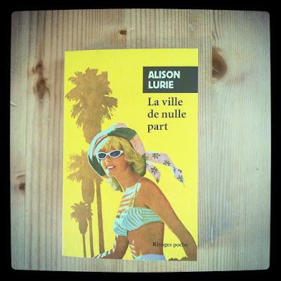 La ville de nulle part - Alison Lurie - Rivages - 2015