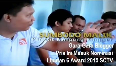 Gara-gara Blogger, Pria Satu Ini Masuk Nominasi Liputan6 Awards 2015 SCTV