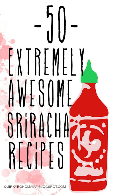 50 Extremely Awesome Sriracha Recipes!