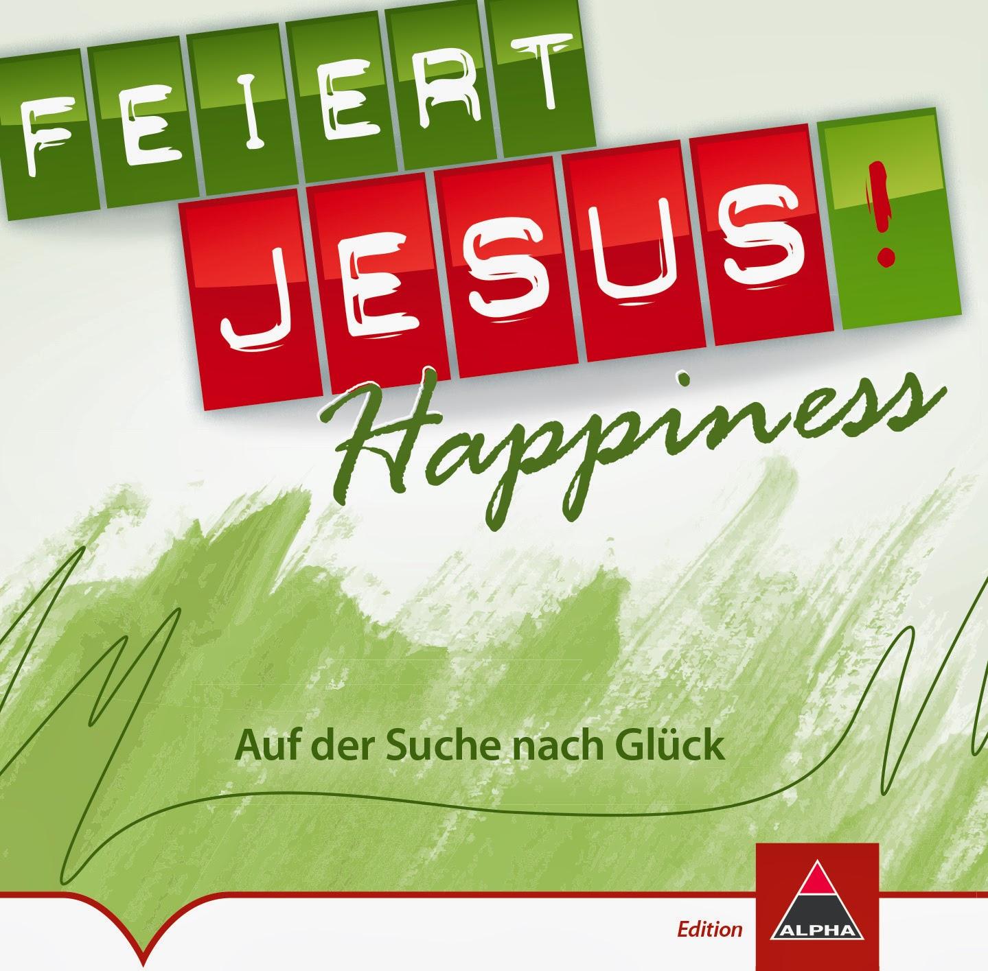 Burnin Heart Reports: CD: Feiert Jesus! Happiness - Auf