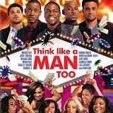Think Like a Man Too Is Coming to Blu-ray and DVD on September 16th