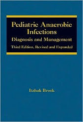 "Order Dr. Brook's book: ""Pediatric anaerobic infections"""