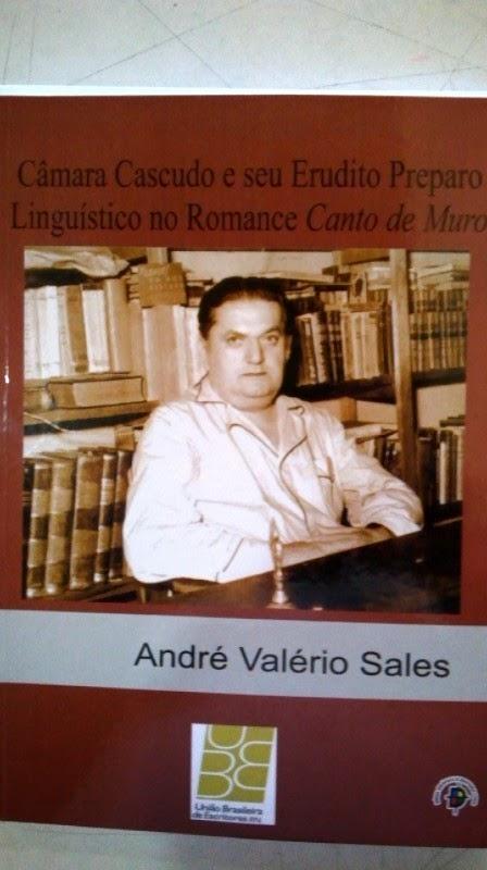 Câmara Cascudo e seu erudito preparo lingüístico no romance canto de muro.