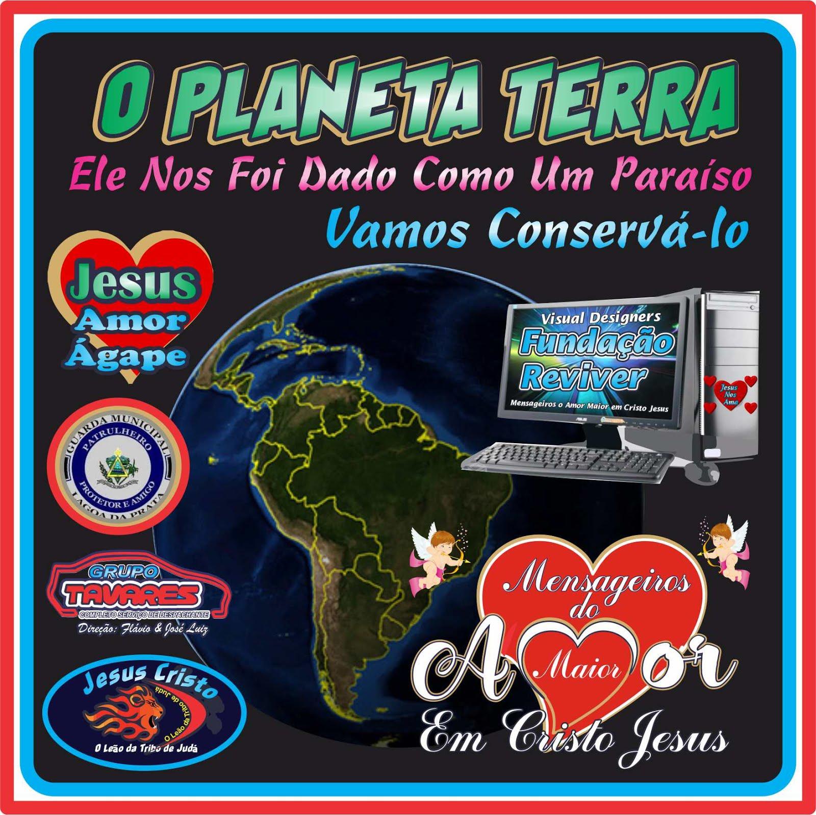 O Planeta  Vamos Cuidar de Nosso Planeta e Conservá-lo