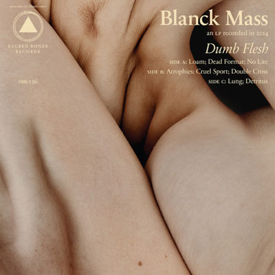 The 10 Worst Album Cover Artworks of 2014: 04. Blanck Mass - Dumb Flesh
