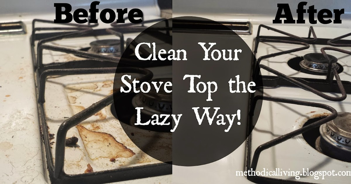 Methodical living how to clean a stove top How to clean top of oven