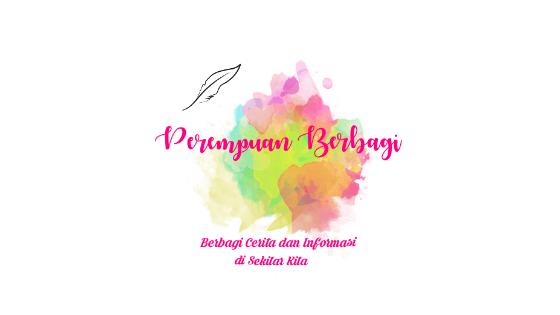 Perempuan berbagi - Lifestyle Blogger