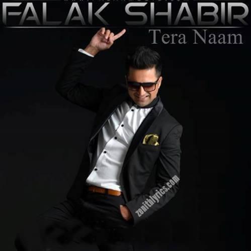 Tera Naam Lyrics - Falak Shabir