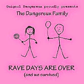 Rave Days are Over