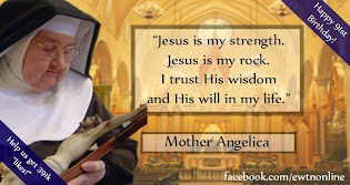 Mother Angelica's Birthday.... April 20th
