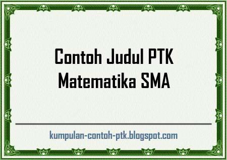 Contoh Judul PTK Matematika SMA