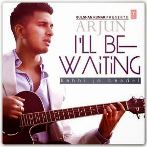 KABHI JO BADAL BARSE LYRICS - Arjun English Version (ILL BE WAITING)