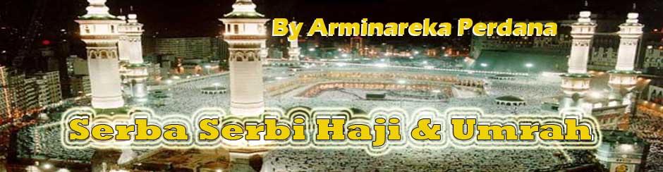 Arminareka Perdana | Haji Umrah gratis | Manasik Haji Umrah | Panduan Haji Umrah