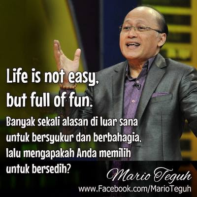 Mario Teguh : Life is Not Easy but  Full of Fun