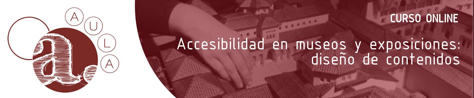 Texto del contenido de la publicidad: curso online Accesibilidad en museos y exposiciones: diseño de contenidos