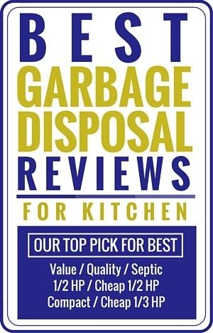 best garbage disposal reviews