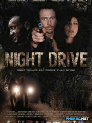 Cuộc Săn Đuổi Kinh Hoàng - Night Drive