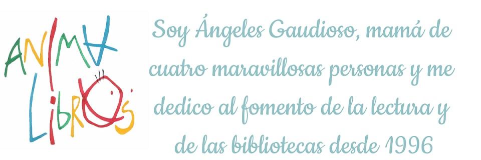 ANIMALIBROS... blog de Ángeles Gaudioso