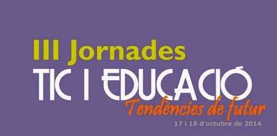 III Jornades TIC i Educació