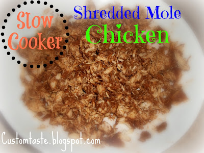 Slow Cooker Shredded Mole Chicken by Custom Taste