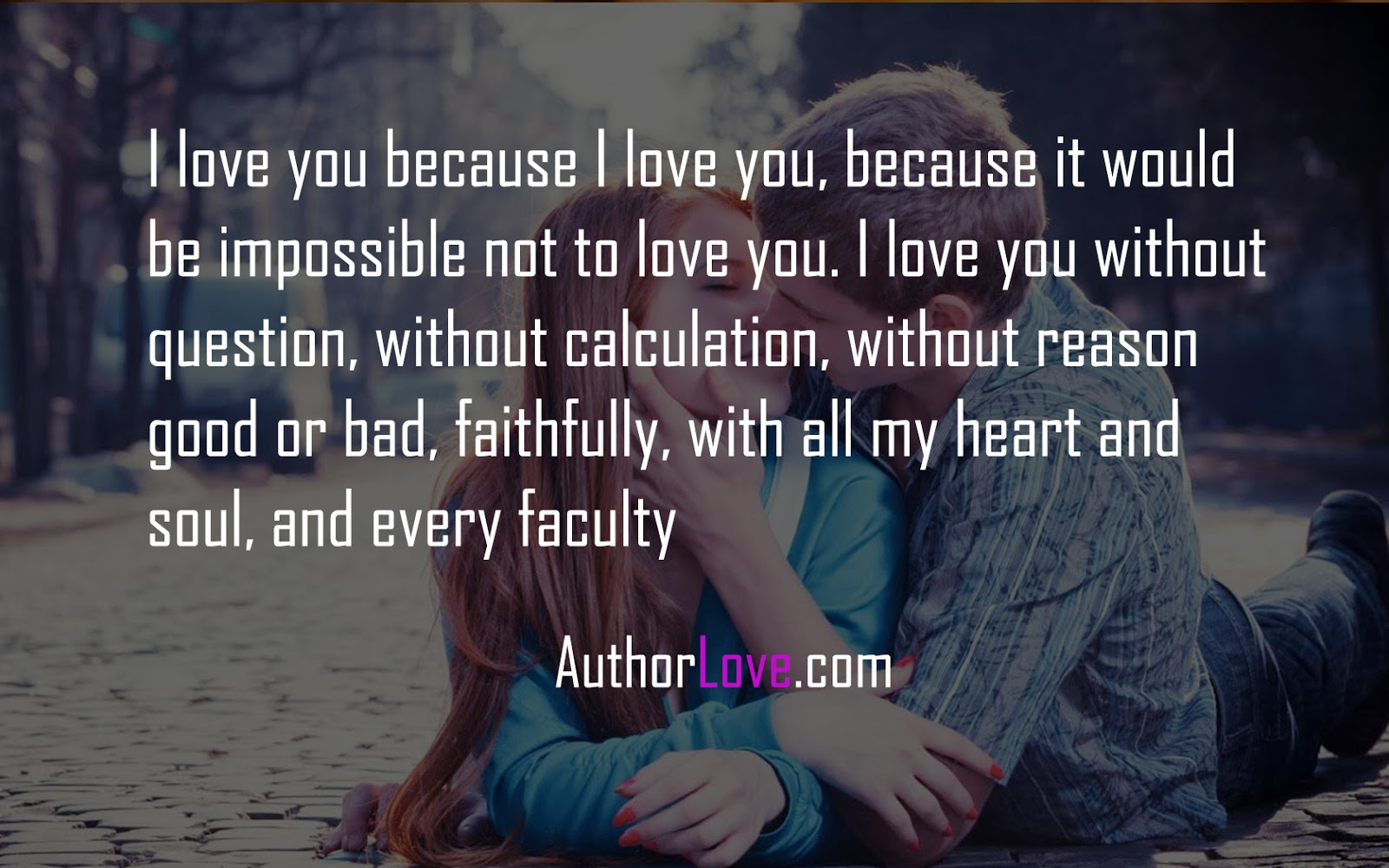 I Love You Quotes Because : Love Her Because Quotes i love you because i love you, because it ...
