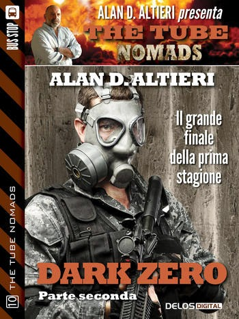 The Tube Nomads #9 - Dark Zero - Seconda parte (Alan D. Altieri)