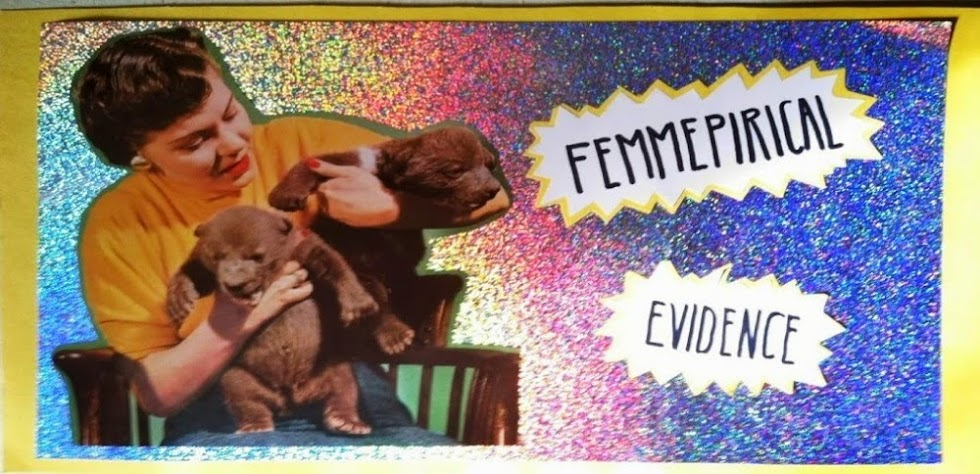 femmepirical evidence