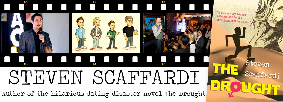 Steven Scaffardi: author of The Drought! The hilarious lad-lit dating disaster comedy!