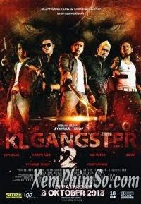 Giang Hồ Mã Lai 2 Full ... -  Kl Gangster 2 ...