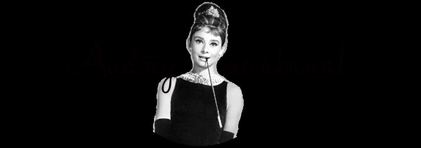 Audrey me abana!