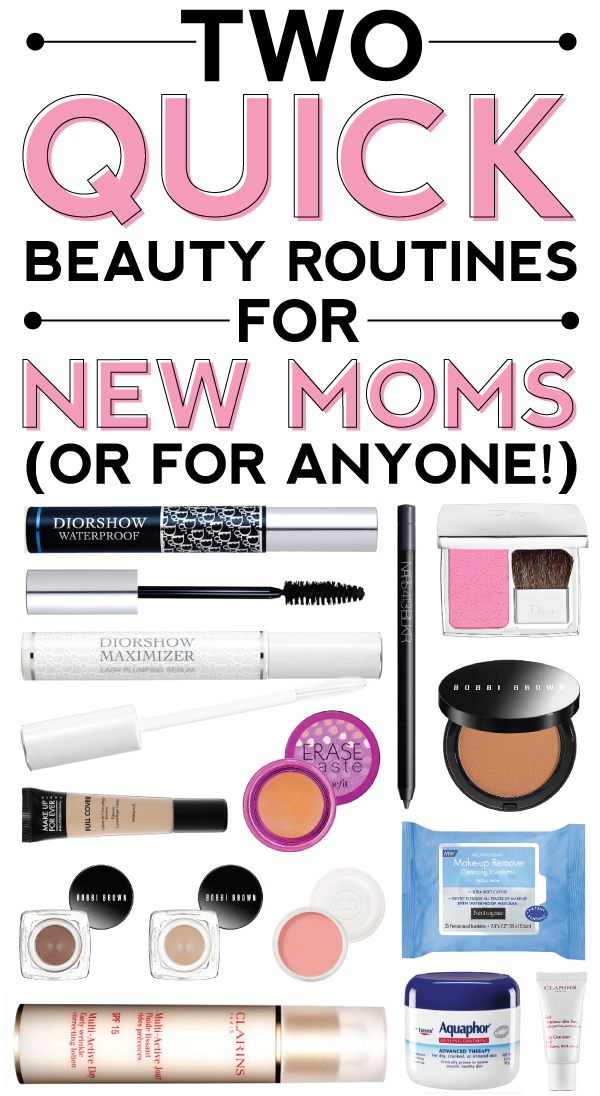 two quick beauty routines for new moms (or for anyone!)