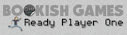Bookish Games: Ready Player One edition